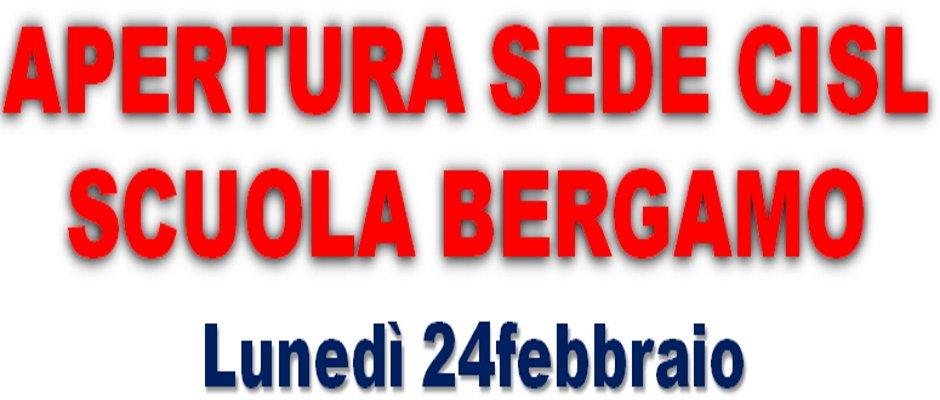 APERTURA SEDE CISL SCUOLA BERGAMO - LUNEDI' 24 FEBBRAIO -