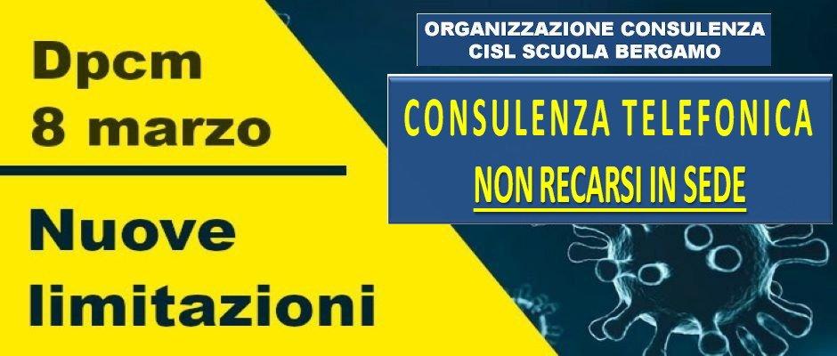 DPCM 8 MARZO,NUOVE LIMITAZIONI: ORGANIZZAZIONE CONSULENZA CISL SCUOLA BERGAMO - SOLO TELEFONICA,NON RECARSI IN SEDE